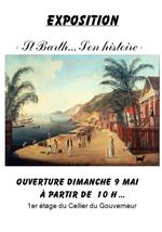Exposition « Saint Barth... Son histoire »